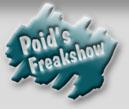 Poid's Freakshow ...die Ausstellung der Raritäten